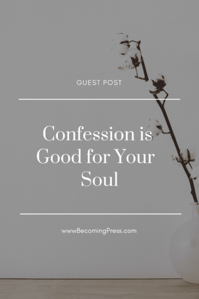Confession is Good for the Soul