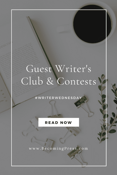 #WriterWednesday: Announcing the Becoming Press Writer's Club and Writing Contests (link up)