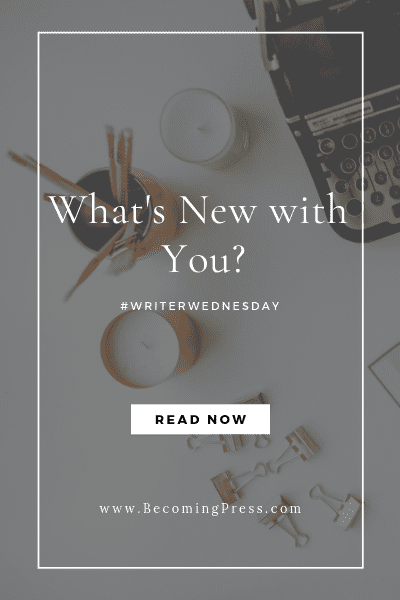 What's New with Your Writing