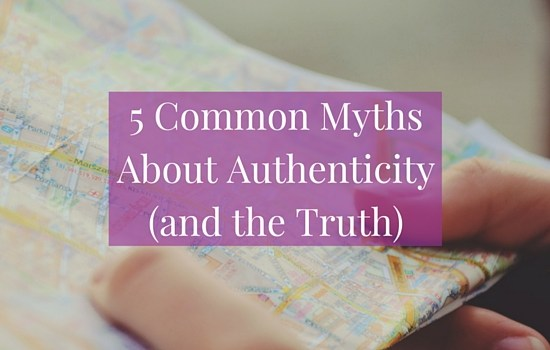Discover the 5 most common myths about authenticity and the truth behind them in here >>> | www.becomingwhoyouare.net