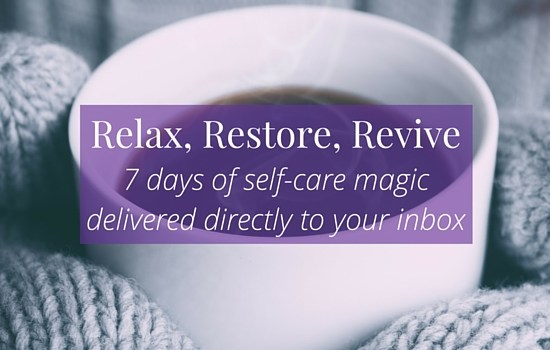 Join Relax, Restore, Revive and get 7 days of self-care magic delivered directly to your inbox >>> | www.becomingwhoyouare.net