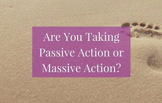 Are you taking passive action or massive action? Click the image to find out more about the difference between them and why it can make or break your goals >>> | www.becomingwhoyouare.net