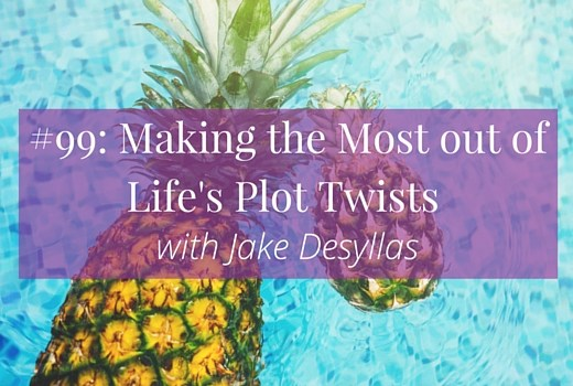 Making the Most out of Life's Plot Twists with Jake Desyllas >>> | www.becomingwhoyouare.net