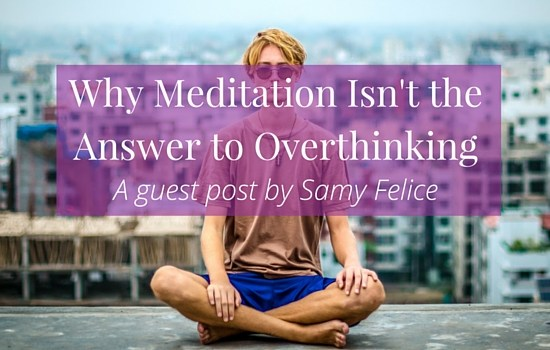Why Meditation Isn't the Answer to Overthinking (and what is ) >>> | www.becomingwhoyouare.net