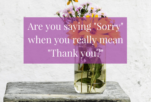 "Are you saying ""Sorry"" when you really mean ""Thank you?"""