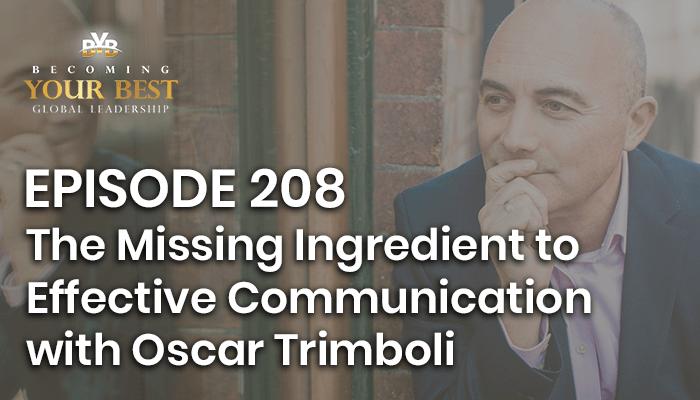 Episode 208 – The Missing Ingredient to Effective Communication with Oscar Trimboli