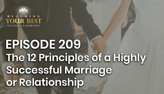 Episode 209 – The 12 Principles of a Highly Successful Marriage or Relationship