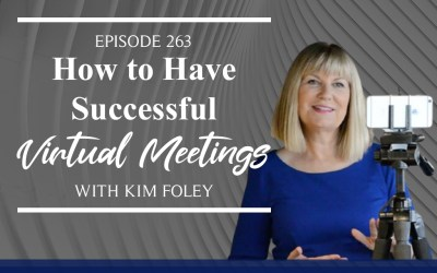 Episode 263 – How to Have Successful Virtual Meetings