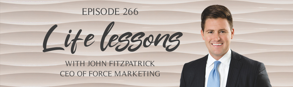 Episode 266: Life Lessons with John Fitzpatrick