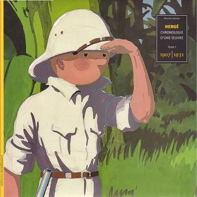 Couverture de Tintin (Chronologie d'une œuvre) -1- Hergé, chronologie d'une œuvre 1907-1931