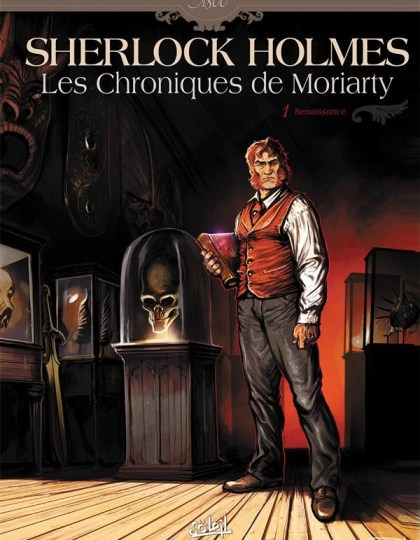 Sherlock Holmes Chroniques Moriarty-Tome1