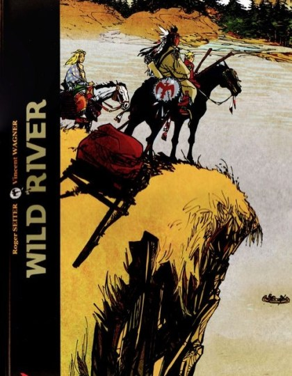 Wild River - l'intégrale en un tome