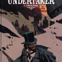 Undertaker - Tome 5 - L'indien blanc : Xavier Dorison & Ralph Meyer