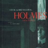 Holmes (1854/+1891?) - Tome 5 - Le frère aîné :  Luc Brunschwig & Cécil