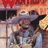 Wanted - Tome 3 - Le Shérif de la ville sans loi : Thierry Girod et Simon Rocca