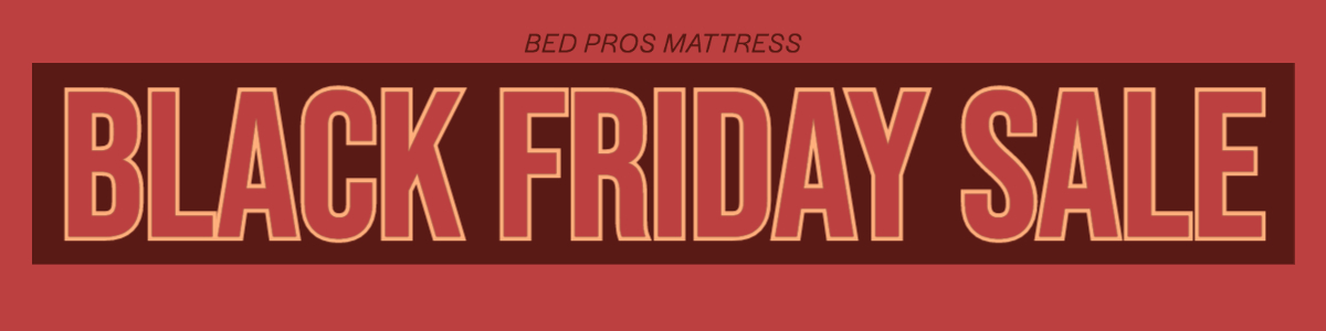 Bed Pros Mattress Black Friday Sale
