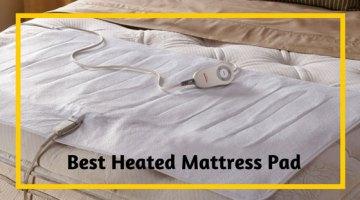 Best Heated Mattress Pad Reviews: The Expert Buyers Guide