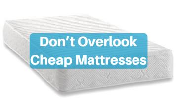 Don't Overlook Cheap Mattresses