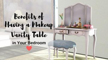 Benefits of Having a Makeup Vanity Table in Your Bedroom