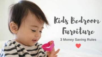 Kids Bedroom Furniture: 3 Money Saving Rules