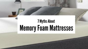 7 Myths About Memory Foam Mattresses