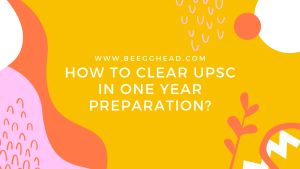 How To Clear UPSC in one year preparation? By Be EggHead Academy