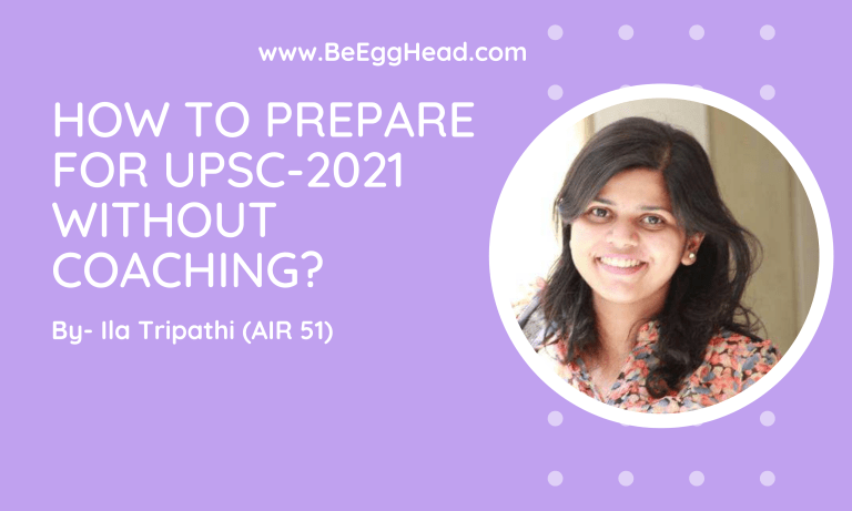 How to Prepare for UPSC 2021 Without Coaching by Ila Tripathi
