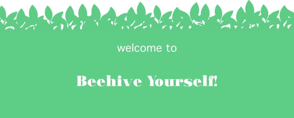 beehive yourself green banner with leaves at the top