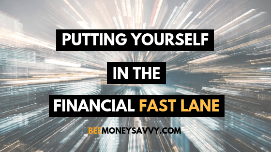 Putting Yourself In The Financial Fast Lane