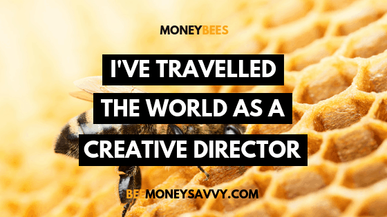 """Money Bee Stories: """"I've travelled the world as a Creative Director"""""""