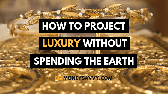 How to Project Luxury Without Spending the Earth