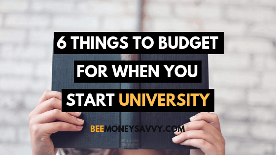 6 Things to Budget For When You Start University
