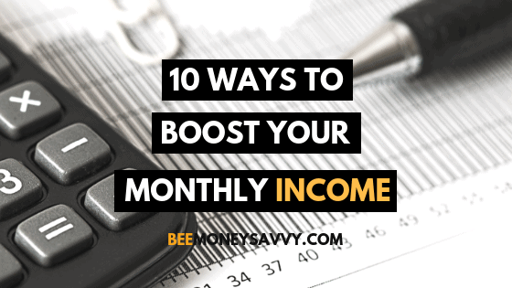 10 Ways To Boost Your Monthly Income