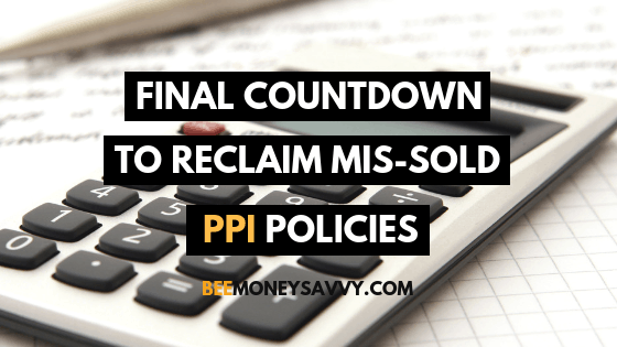 Final Countdown to Reclaim Mis-Sold PPI Policies
