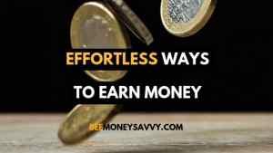 Effortless ways to earn money