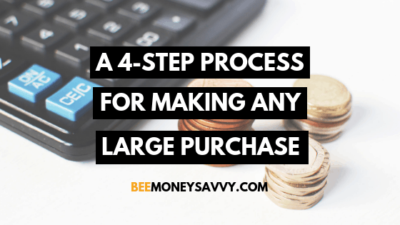 A 4-Step Process for Making any Large Purchase