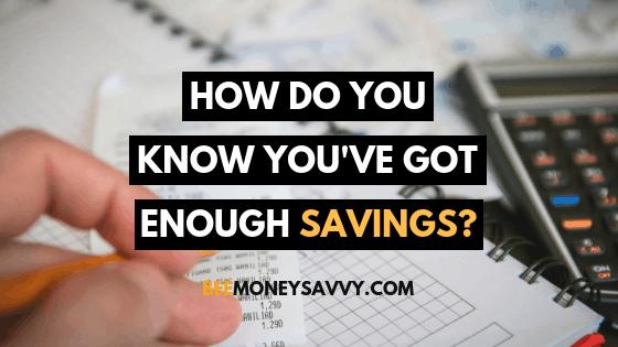 How Do You Know You've Got Enough Savings?