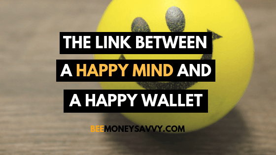 The Link Between A Happy Mind And A Happy Wallet