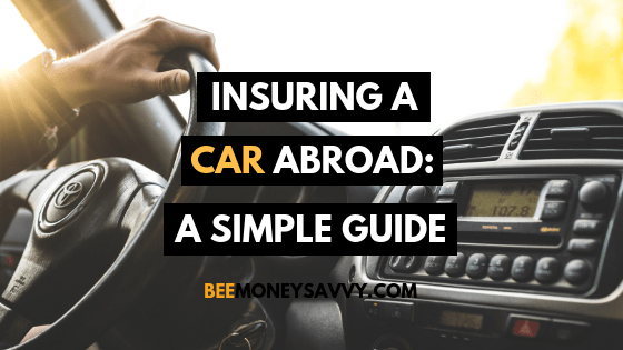 Insuring A Car Abroad: A Simple Guide