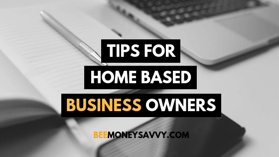 Tips for Home-Based Business Owners