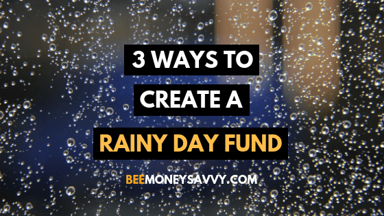 3 Ways to Create a Rainy Day Fund