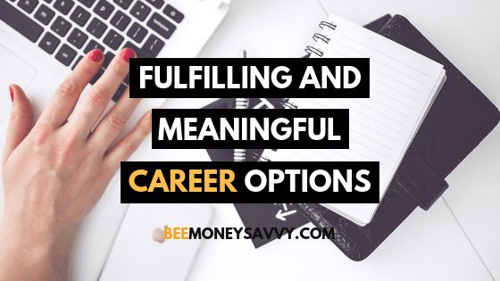 Fulfilling and Meaningful Career Options