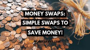 Money Swaps - simple ways to save money