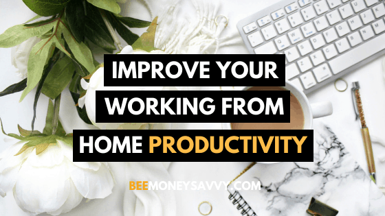 Improve Your Working From Home Productivity