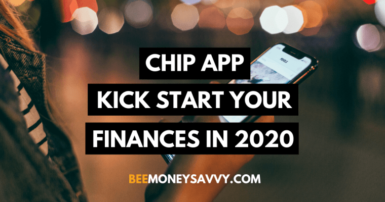 Chip App – Kick Start Your Finances In 2020