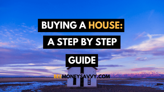 Buying a House: A Step by Step Guide