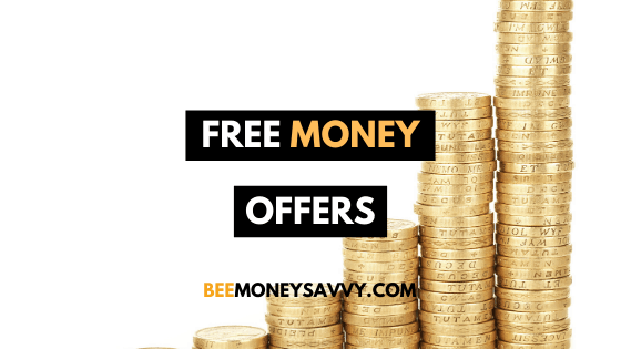 Latest Free Money Offers