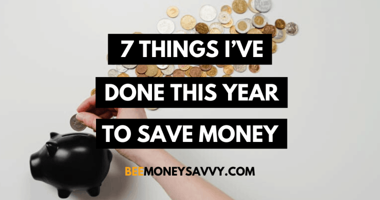 7 Things I've Done This Year to Save Money
