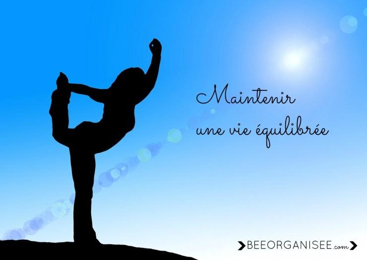 maintenir une vie équilibrée - planifier du temps pour soi