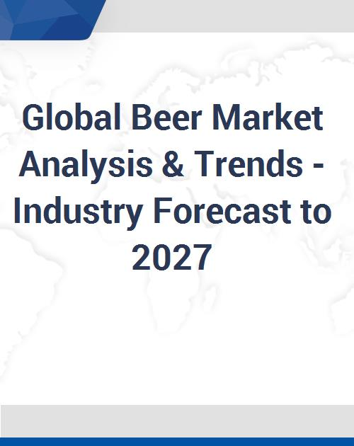 global_beer_market_analysis_and_trends_industry_forecast_to_2027
